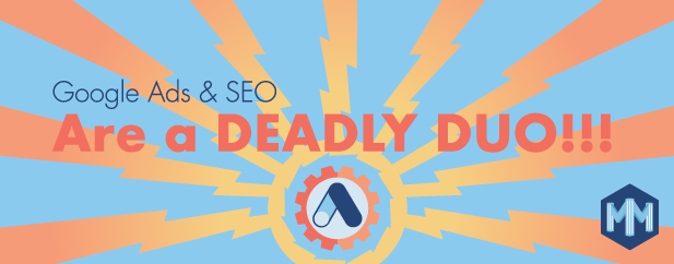 google ads and seo are a dealy combo
